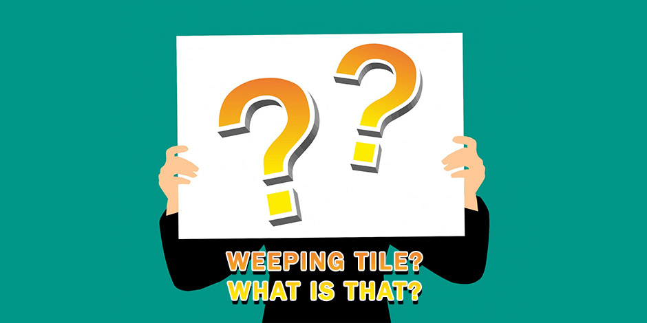 What is Weeping Tile