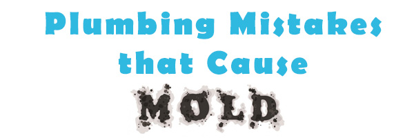 mold problems and plumbing mistakes